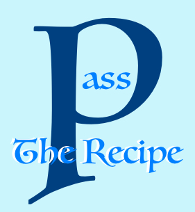 Pass the Recipe
