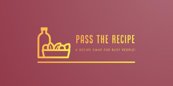 Please Pass the Recipe